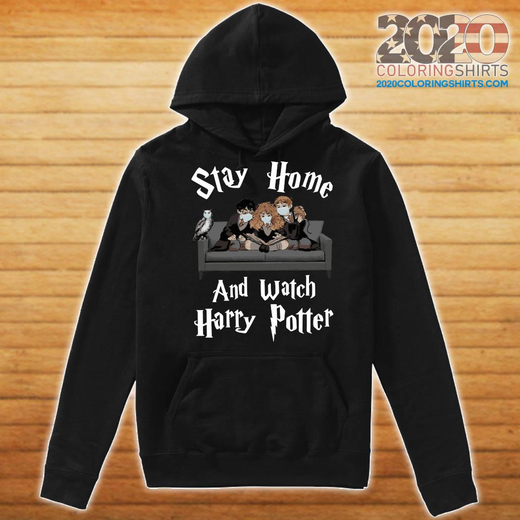 Stay Home And Watch Harry Potter Face Mask Shirt Hoodie