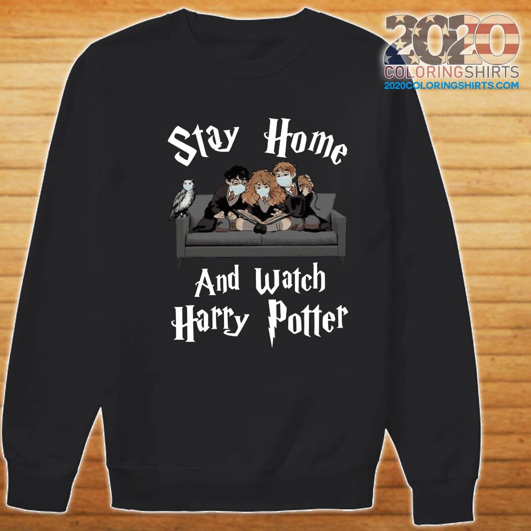 Stay Home And Watch Harry Potter Face Mask Shirt Sweater