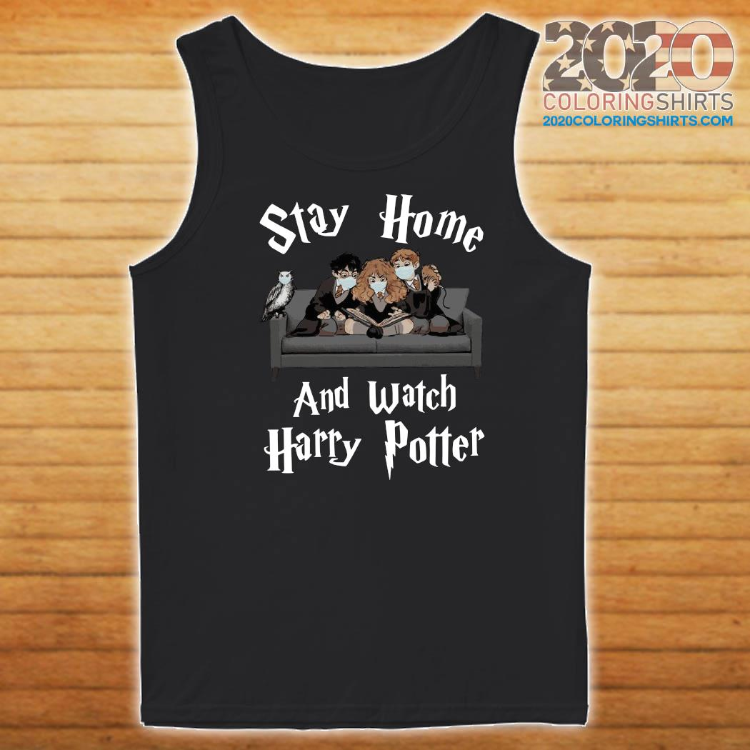 Stay Home And Watch Harry Potter Face Mask Shirt Tank top