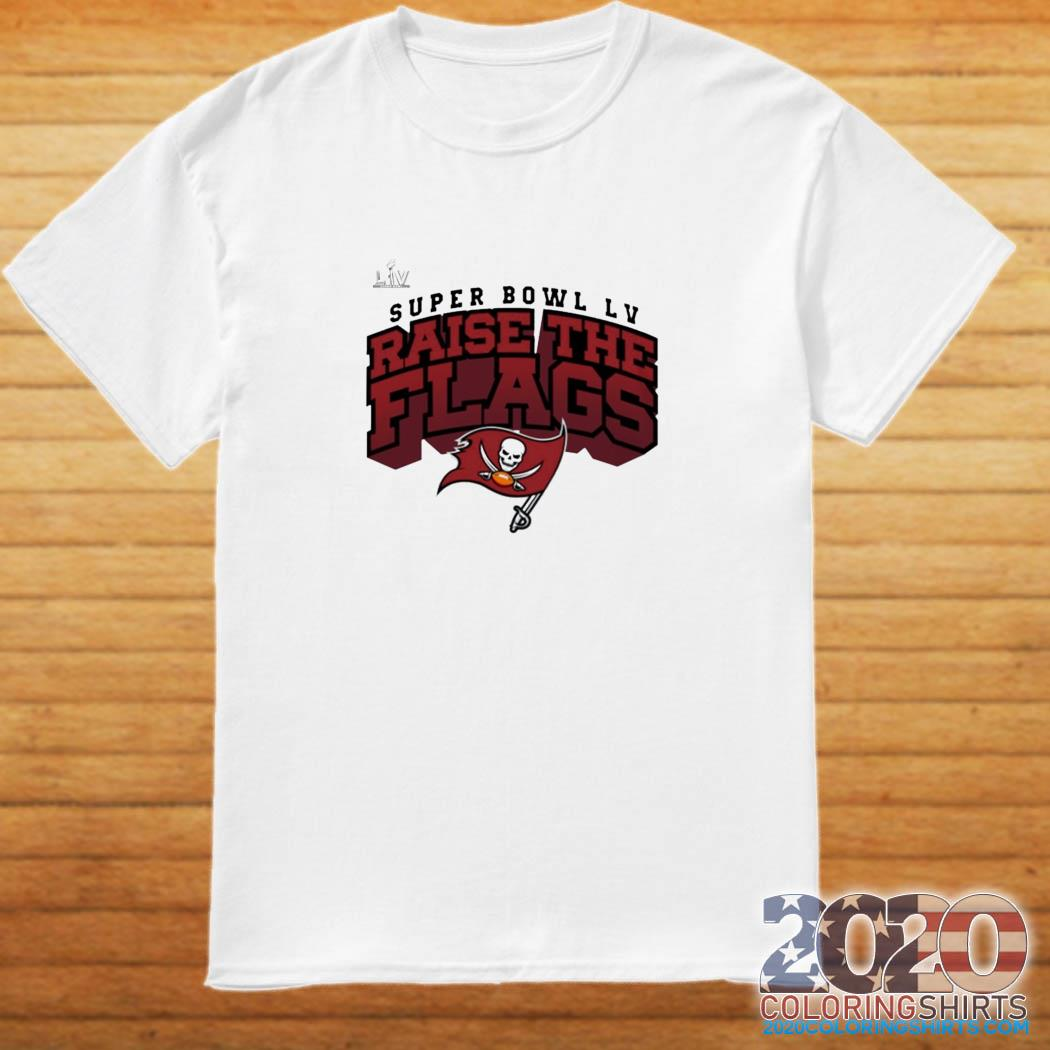 Tampa Bay Buccaneers Super Bowl LV Raise The Flags Classic T-Shirt