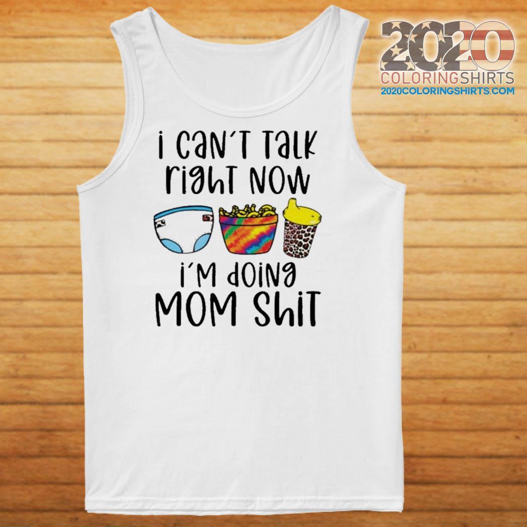 I can\u2019t talk right now I\u2019m doing mom Sh!t bleached shirt