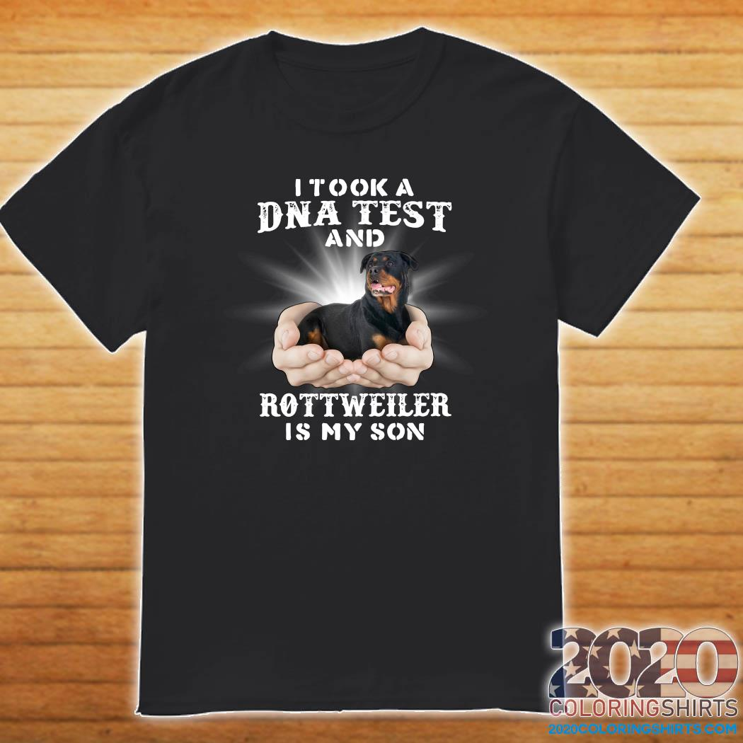 Official I Took A Dna Test And Rottweiler Is My Son Shirt