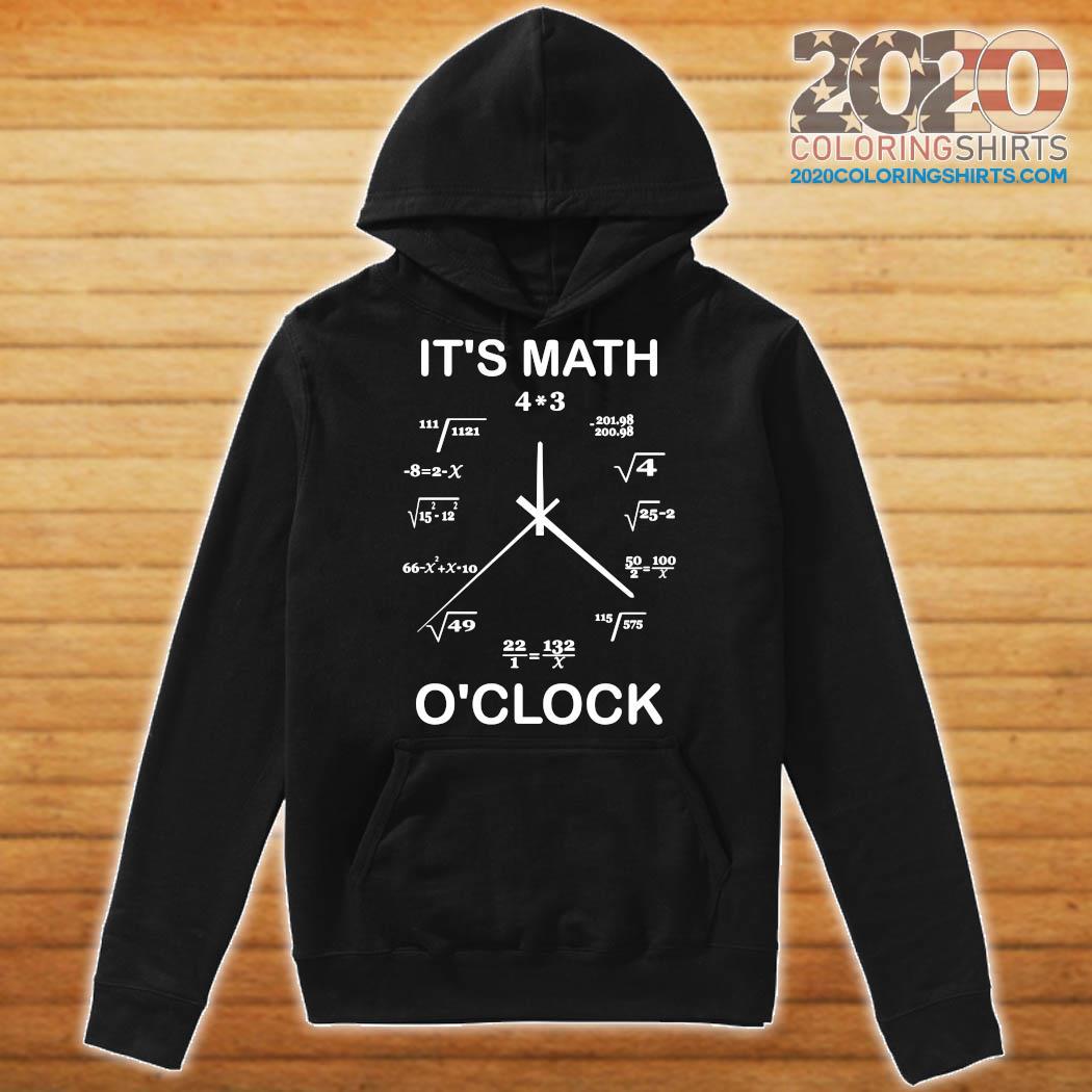 Official It's Math O'clock Shirt Hoodie