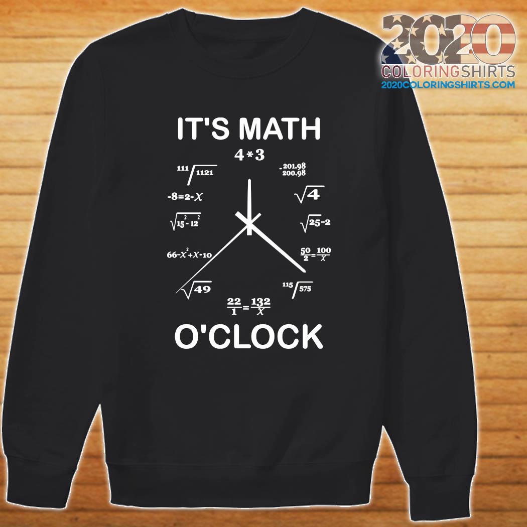 Official It's Math O'clock Shirt Sweater